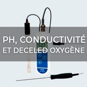 PH, CONDUCTIVITÉ ET DECELED OXYGÈNE