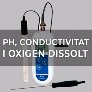 PH, CONDUCTIVITAT I OXIGEN DISSOLT